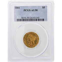 1881 $5 Liberty Head Half Eagle Gold Coin PCGS AU50