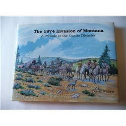 The 1874 Invasion Of Montana By Don L Weibert