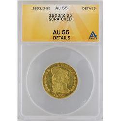 1803/2 $5 Half Eagle Gold Coin ANACS MS55