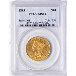 1893 $10 Liberty Head Eagle Gold Coin PCGS MS61