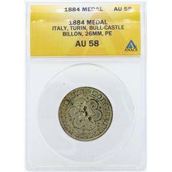 1884 Italy Turin Bull Castle Medal ANACS AU58
