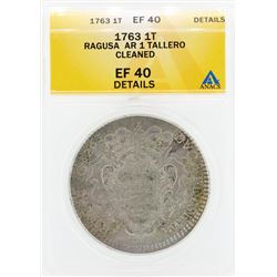 1763 Ragusa AR 1 Tallero Cleaned Coin ANACS EF40 Details
