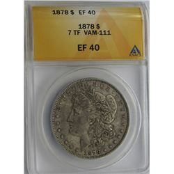 1878 7TF MORGAN SILVER DOLLAR ANACS EF 40
