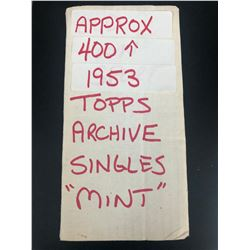 APPROX 400 1953 TOPPS ARCHIVE SINGLES ( MINT)