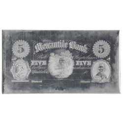 Mercantile Bank. ND (ca. 1860's). Obsolete $5 Printing Plate + Matching Proof.