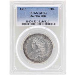 1813 Capped Bust Half Dollar Coin Overton 108a PCGS AU53