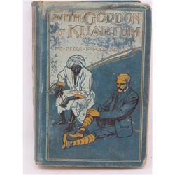 WITH GORDON AT KHARMUM (BY ELIZA F POLLARD) *1907*