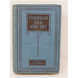 "THROUGH SEA AND SKY"" (BY E. KEBLE CHATTERTON) *1931*"