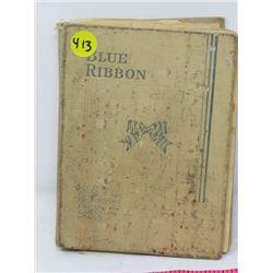 BLUE RIBBON COOK BOOK WITH ORIGINAL RECIPIES
