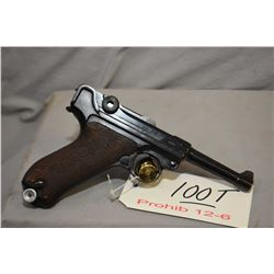Prohib 12 - 6 Luger ( DWM ) Model P08 7.65 MM Luger Cal 8 Shot Semi Auto Pistol w/ 98 mm bbl [ barre