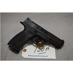 Restricted - Smith & Wesson Model M & P .9 MM Luger Cal 10 Shot Semi Auto Pistol w/ 108 mm bbl [ app