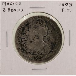 1803F.T. Mexico 8 Reales Silver Coin