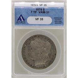 1878 7TF $1 Morgan Silver Dollar Coin ANACS VF35 VAM-31