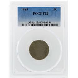 1885 Liberty Head Nickel Coin PCGS Graded F12