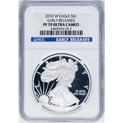 2010-W $1 Proof American Silver Eagle Coin NGC PF70 Ultra Cameo Early Releases