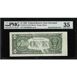1985 $1 Federal Reserve Note Board Break ERROR PMG Choice Very Fine 35