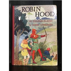 """ROBINHOOD"" 16 COLOUR PLATES BOOK BY HARRY G. THEAKER - NO DATE"