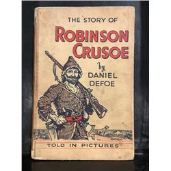 """THE STORY OF ROBINSON CRUSOE"" BY DANIEL DEFOE - TOLD IN PICTURES - NICE OLD BOOK - NO DATE"