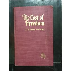 1956 THE COST OF FREEDOM BY GEORGE WENIGER