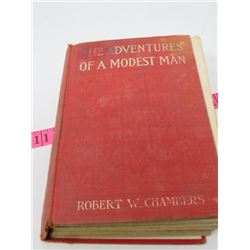 HARD COVER BOOK 'THE ADVENTURES OF A MODEST MAN' (1911 ROBERT W. CHAMBERS)