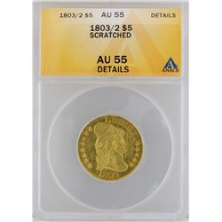 1803/2 $5 Half Eagle Gold Coin ANACS MS55