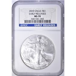 2010 AMERICAN SILVER EAGLE, NGC MS-70 EARLY RELEAS
