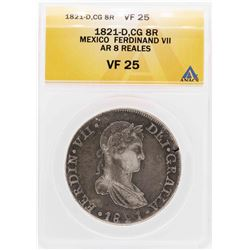 1821-D CG Mexico Ferdinand VII AR 8 Reales Coin ANACS VF25