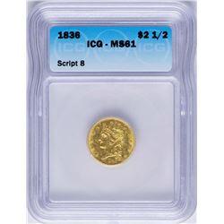 1836 $2 1/2 Classic Head Quarter Eagle Gold Coin Script 8 ICG MS61