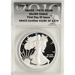 2010-W $1 Proof American Silver Eagle Coin ANACS PR70 DCAM First Day of Issue