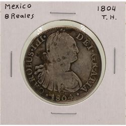 1804T.H. Mexico 8 Reales Silver Coin