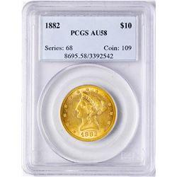 1882 $10 Liberty Head Eagle Gold Coin PCGS AU58