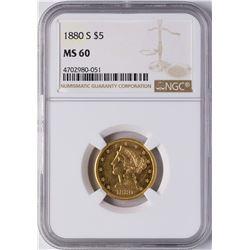 1880-S $5 Liberty Head Half Eagle Gold Coin NGC MS60