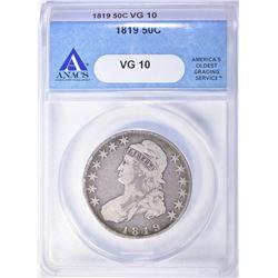 1819 BUST HALF DOLLAR, ANACS VG-10