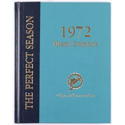 """1972 Dolphins """"The Perfect Season"""" Hardcover Book Signed by (50) with Bob Griese, Larry Little, Don"""