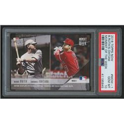 2018 Topps Now Moment of the Week #MOW1 Babe Ruth / Shohei Ohtani RC /17,750 (PSA 10)