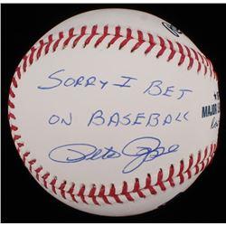 "Pete Rose Signed OML Baseball Inscribed ""Sorry I Bet On Baseball"" (PSA COA)"