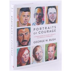 """George W. Bush Signed """"Portraits of Courage: A Commander in Chief's Tribute to America's Warriors"""" H"""