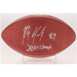 "Rob Gronkowski Signed ""The Duke"" NFL Football Inscribed ""SB 49 Champs"" (JSA Hologram)"