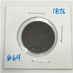 LARGE  PENNY (CANADIAN) *1876*