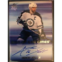 2015-16 SP Authentic Autograph Andrew Ladd #SOTT-AL