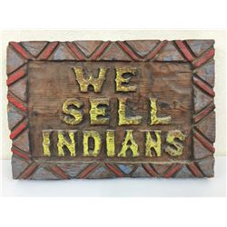 """Wood Sign - """"We Sell Indians"""""""