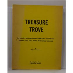 Underbrink: Treasure Trove: An Annotated Bibliography of Books Concerning Sunken Gold, Lost Mines, a