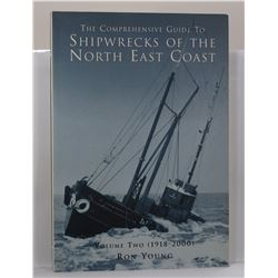 Young: The Compehensive Guide to Shipwrecks of the North East Coast: Volume 2 (1918-2000)