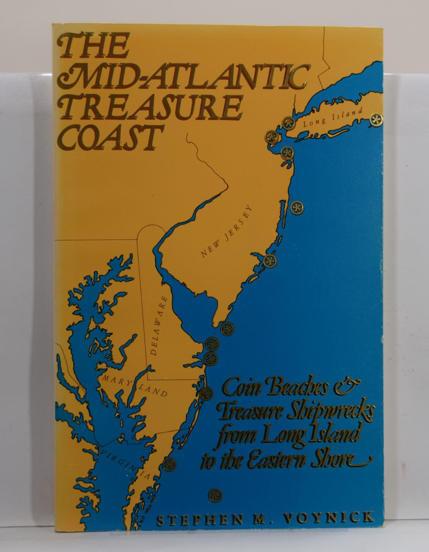 Voynick: The Mid-Atlantic Treasure Coast: Coin Beaches & Treasure  Shipwrecks from Long Island to the
