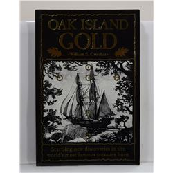 Crooker: Oak Island Gold: Startling New Discoveries in the World's Most Famous Treasure Hunt