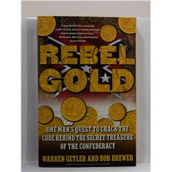 Getler: Rebel Gold: One Man's Quest to Crack the Code Behind the Secret Treasure of the Confederacy