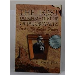 Glover: (Signed) The Lost Dutchman Mine of Jacob Waltz, Part 1: The Golden Dream