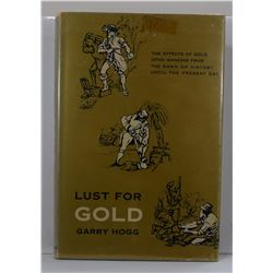 Hogg: Lust for Gold: The Effects of Gold Upon Mankind from the Dawn of History Until the Present Day