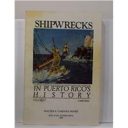 Bonet: Shipwrecks in Puerto Rico's History 1502-1650: Volume 1