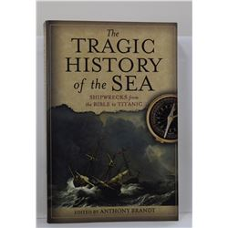 Brandt: The Tragic History of the Sea: Shipwrecks from the Bible to Titanic